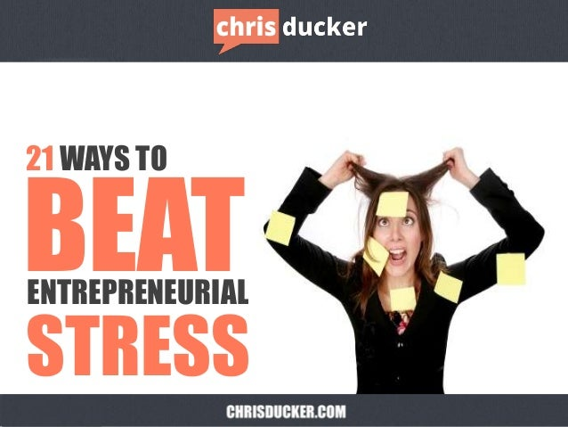 21 WAYS TOBEATENTREPRENEURIALSTRESS