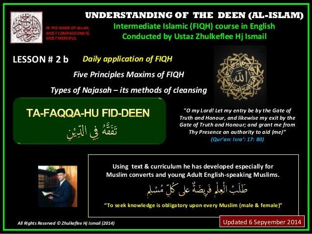 UNDERSTANDING OF THE DEEN (AL-ISLAM)  Intermediate Islamic (FIQH) course in English  Conducted by Ustaz Zhulkeflee Hj Isma...