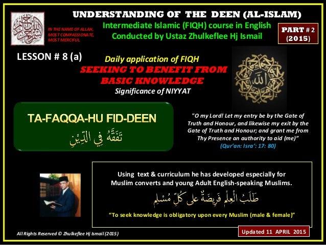 UNDERSTANDING OF THE DEEN (AL-ISLAM) Intermediate Islamic (FIQH) course in English Conducted by Ustaz Zhulkeflee Hj Ismail...
