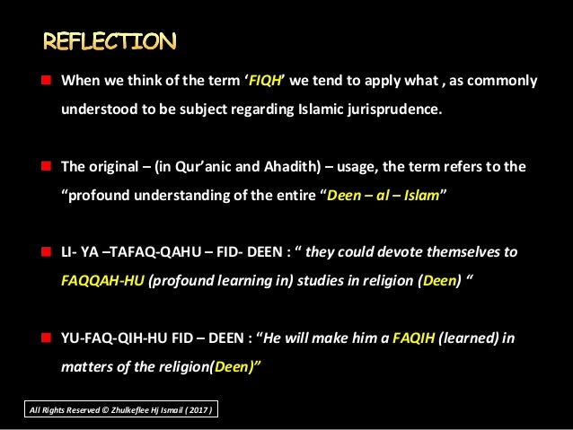 When we think of the term 'FIQH' we tend to apply what , as commonly understood to be subject regarding Islamic jurisprude...