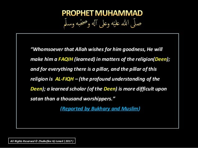 """""""Whomsoever that Allah wishes for him goodness, He will make him a FAQIH (learned) in matters of the religion(Deen); and f..."""