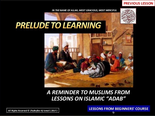 """A REMINDER TO MUSLIMS FROM LESSONS ON ISLAMIC """"ADAB"""" 6 IN THE NAME OF ALLAH, MOST GRACIOUS, MOST MERCIFUL LESSONS FROM BEG..."""