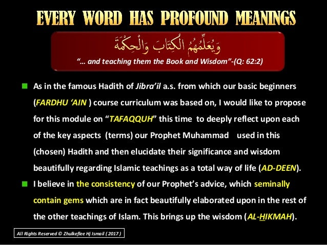 As in the famous Hadith of Jibra'il a.s. from which our basic beginners (FARDHU 'AIN ) course curriculum was based on, I w...