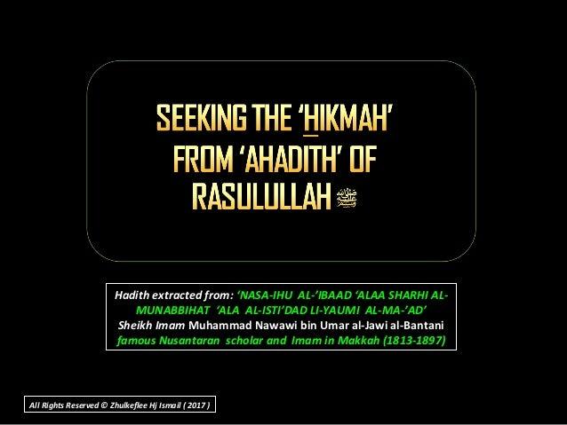 Hadith extracted from: 'NASA-IHU AL-'IBAAD 'ALAA SHARHI AL- MUNABBIHAT 'ALA AL-ISTI'DAD LI-YAUMI AL-MA-'AD' Sheikh Imam Mu...