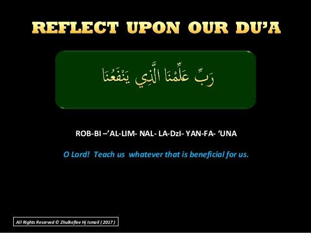 ROB-BI –'AL-LIM- NAL- LA-DzI- YAN-FA- 'UNAROB-BI –'AL-LIM- NAL- LA-DzI- YAN-FA- 'UNA O Lord! Teach us whatever that is ben...