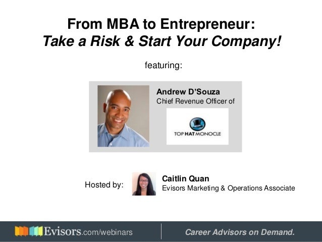 From MBA to Entrepreneur: Take a Risk & Start Your Company! featuring: Andrew D'Souza Chief Revenue Officer of Caitlin Qua...