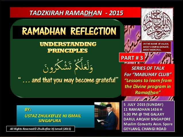 TADZKIRAH RAMATADZKIRAH RAMADHDHAN - 2015AN - 2015 BY:BY: USTAZ ZHULKEFLEE HJ ISMAILUSTAZ ZHULKEFLEE HJ ISMAIL SINGAPURASI...