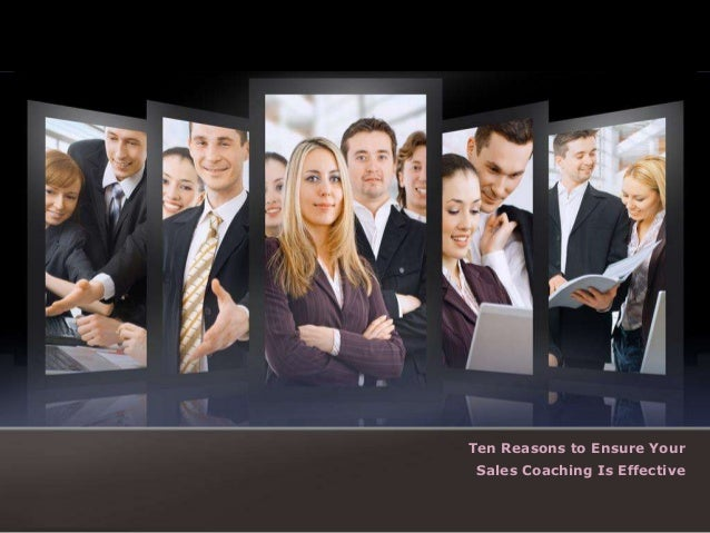 Ten Reasons to Ensure Your Sales Coaching Is Effective
