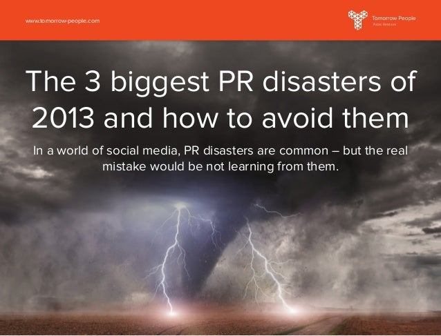 The 3 biggest PR disasters of 2013 and how to avoid them In a world of social media, PR disasters are common – but the rea...