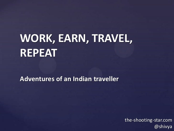 WORK, EARN, TRAVEL,REPEATAdventures of an Indian traveller                                    the-shooting-star.com       ...