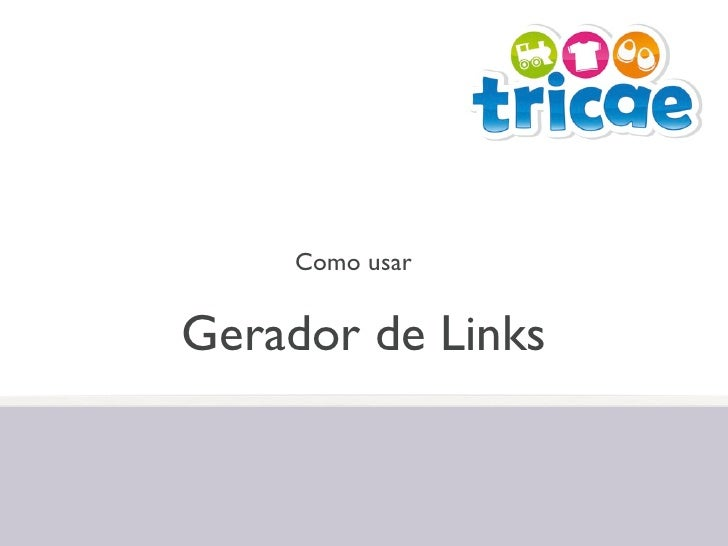 Como usarGerador de Links