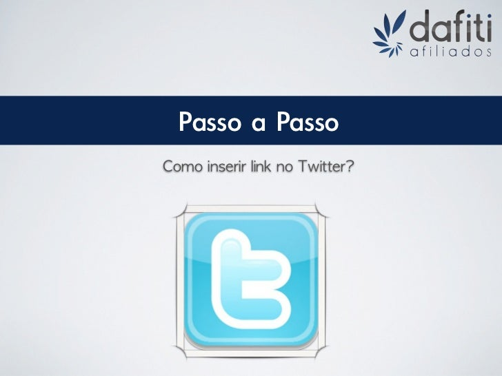 Passo	 a	 PassoComo	 inserir	 link	 no	 Twitter?