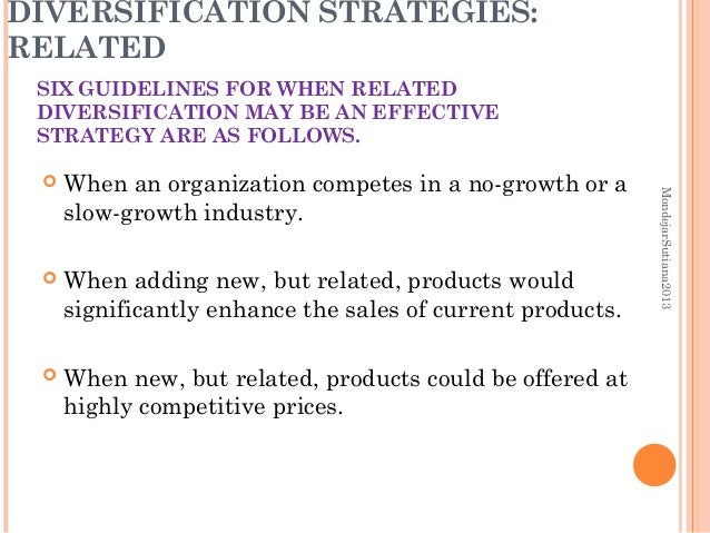 diversification strategies essay In this paper, examine your organization's generic and diversification strategies, its international moves, and its ethics, social responsibility, and environmental sustainability practices submit your work in your assignment folder in the form of an approximate 2,000-word double-spaced apa-formatted paper the title page, reference list, and.