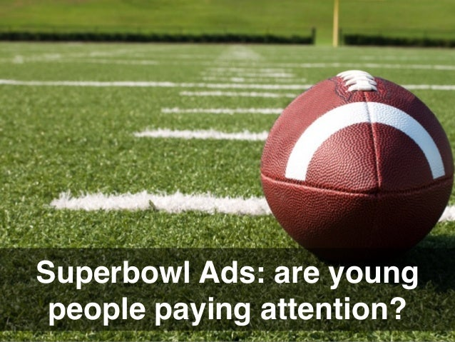 Superbowl Ads: are young people paying attention?