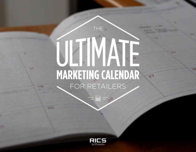 THE ULTIMATE MARKETING CALENDAR FOR RETAILERS