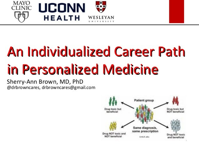 An Individualized Career PathAn Individualized Career Path in Personalized Medicinein Personalized Medicine Sherry-Ann Bro...