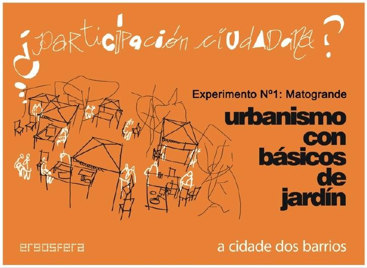 MATOGRANDE: URBANISMO CON BÁSICOS DE JARDÍN / 22.10.2009