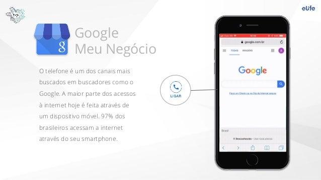 Google Meu Negócio O telefone é um dos canais mais buscados em buscadores como o Google. A maior parte dos acessos à inter...