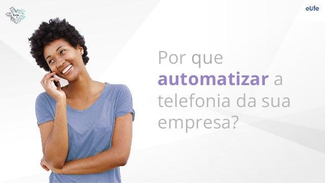 Por que automatizar a telefonia da sua empresa?