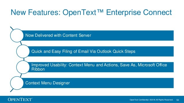 OpenText Confidential. ©2016 All Rights Reserved. 53 New Features: OpenText™ Enterprise Connect Now Delivered with Content...