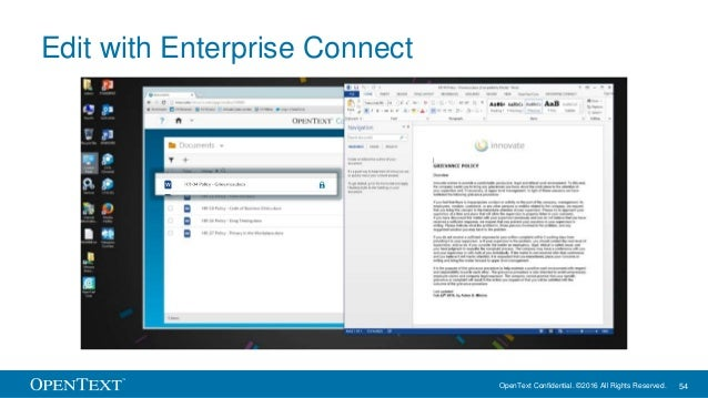 OpenText Confidential. ©2016 All Rights Reserved. 54 Edit with Enterprise Connect