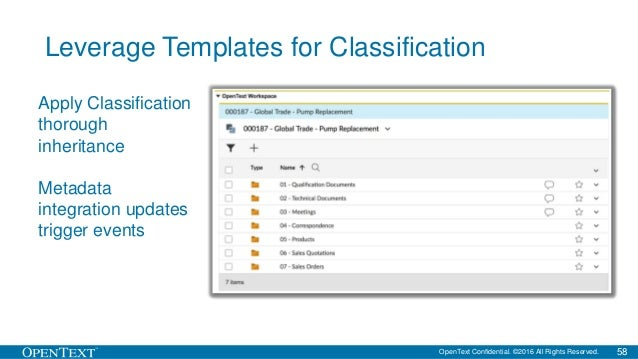 OpenText Confidential. ©2016 All Rights Reserved. 58 Leverage Templates for Classification Apply Classification thorough i...