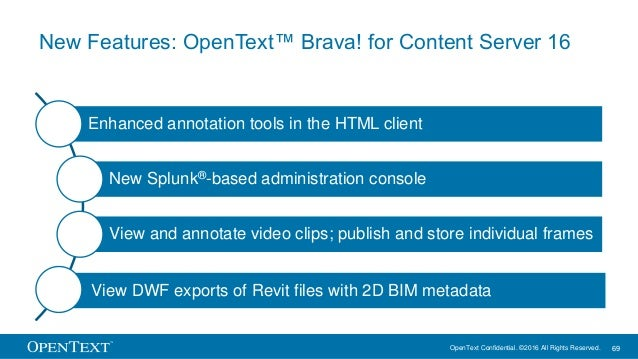 OpenText Confidential. ©2016 All Rights Reserved. 69 New Features: OpenText™ Brava! for Content Server 16 Enhanced annotat...