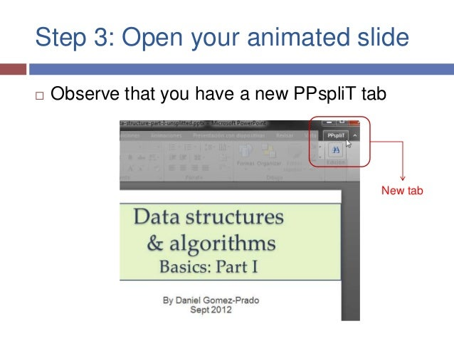 Step 3: Open your animated slide   Observe that you have a new PPspliT tab                                          New tab