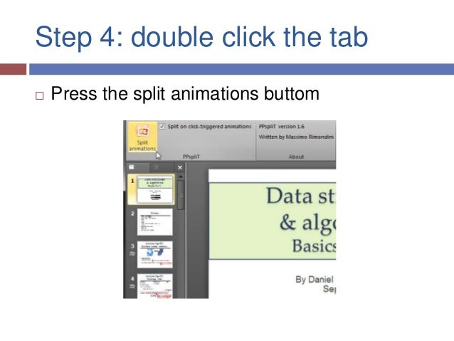 Step 4: double click the tab   Press the split animations buttom