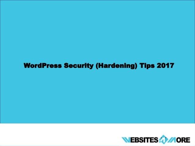 WordPress Security (Hardening) Tips 2017