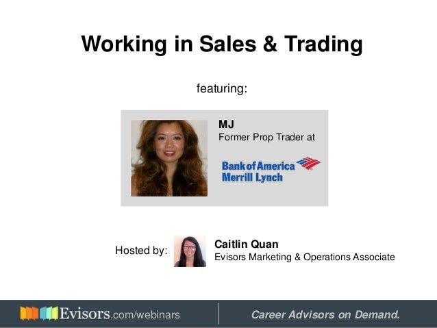 Working in Sales & Trading featuring: MJ Former Prop Trader at Hosted by: Caitlin Quan Evisors Marketing & Operations Asso...
