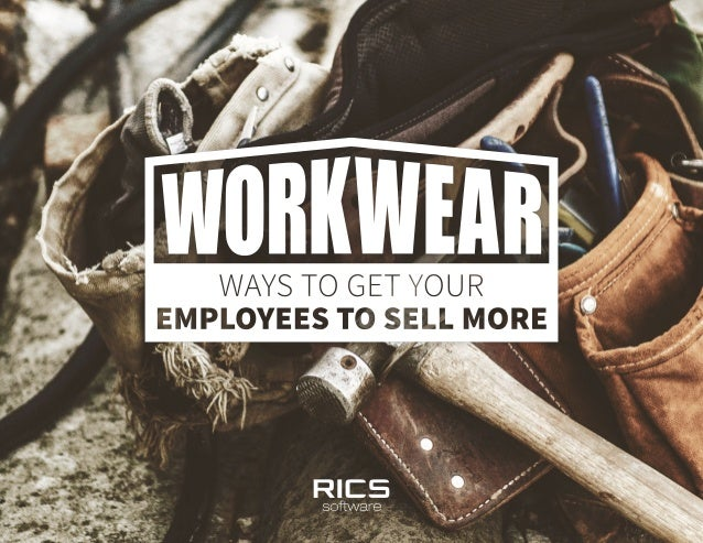 Workwear: Ways to Get Your Employees to Sell More