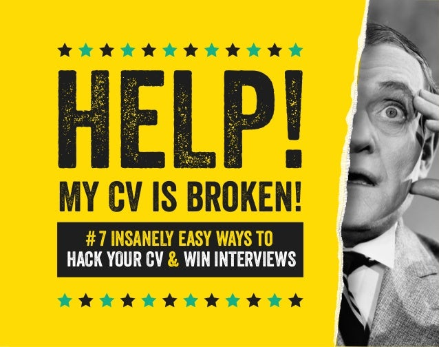 HELP! MY CV is broken! # 7 INSANELY easy ways to HACK YOUR CV & WIN INTERVIEWS