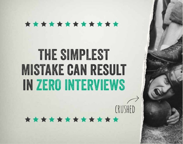 THE SIMPLEST MISTAKE can result in ZERO INTERVIEWS crushed