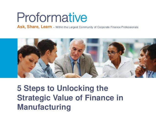 Ask, Share, Learn – Within the Largest Community of Corporate Finance Professionals 5 Steps to Unlocking the Strategic Val...