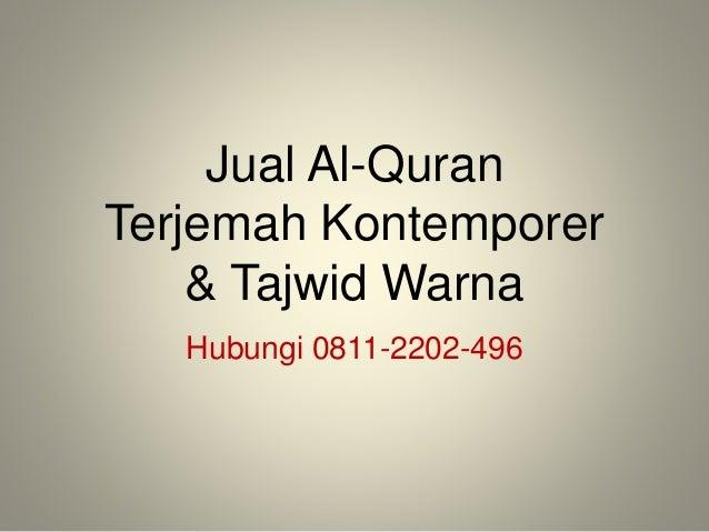 Jual Al-Quran Terjemah Kontemporer & Tajwid Warna Hubungi 0811-2202-496
