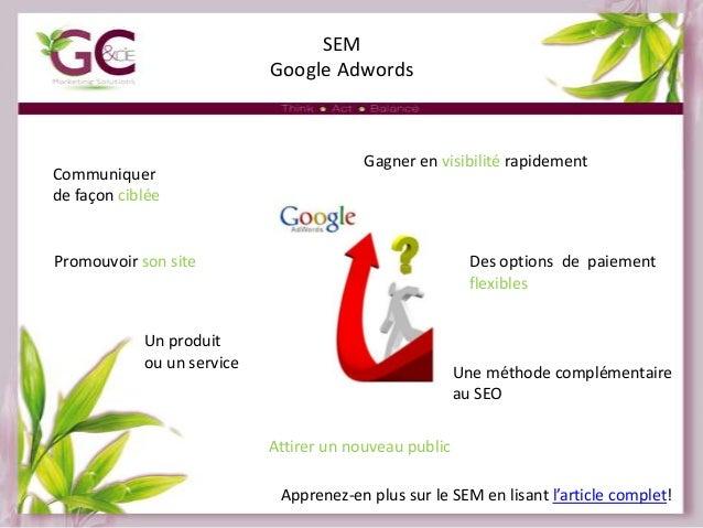 SEM Google Adwords  Communiquer de façon ciblée  Gagner en visibilité rapidement  Promouvoir son site  Des options de paie...