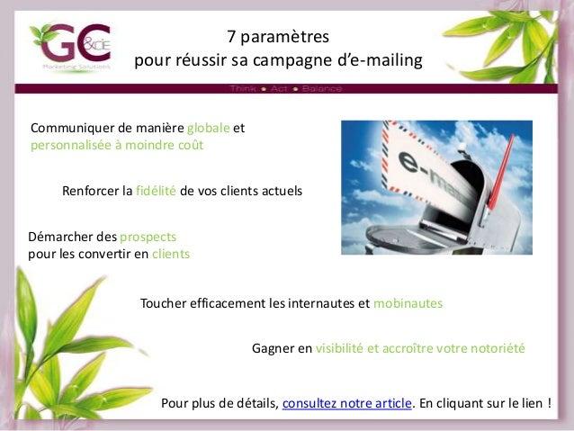 7 paramètres pour réussir sa campagne d'e-mailing  Communiquer de manière globale et personnalisée à moindre coût  Renforc...