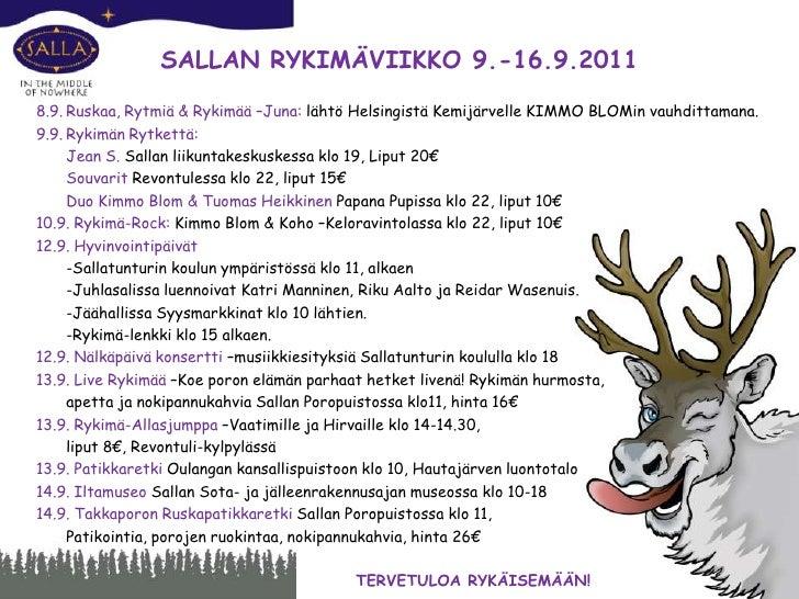 SALLAN RYKIMÄVIIKKO 9.-16.9.2011<br />8.9.Ruskaa, Rytmiä & Rykimää –Juna: lähtö Helsingistä Kemijärvelle KIMMO BLOMin vau...