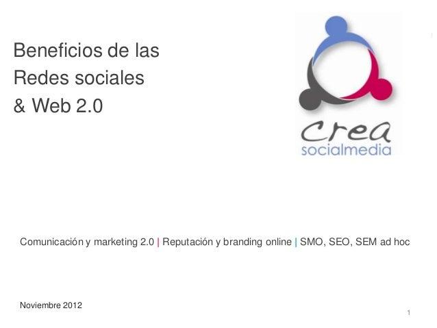Beneficios de lasRedes sociales& Web 2.0Comunicación y marketing 2.0 | Reputación y branding online | SMO, SEO, SEM ad hoc...