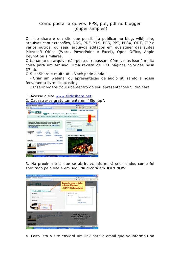 Como postar arquivos PPS, ppt, pdf no blogger                       (super simples)  O slide share é um site que possibili...