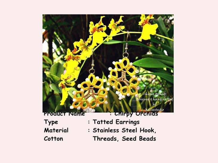 Product Name  : Chirpy Orchids Type : Tatted Earrings Material  : Stainless Steel Hook, Cotton    Threads, Seed Beads