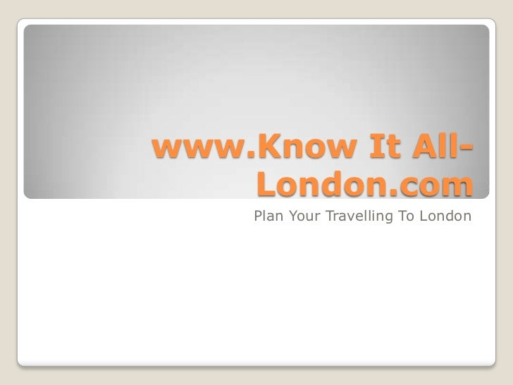 www.Know It All-    London.com     Plan Your Travelling To London