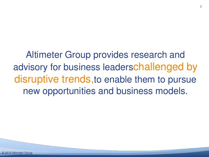 2          Altimeter Group provides research and       advisory for business leaderschallenged by       disruptive trends,...