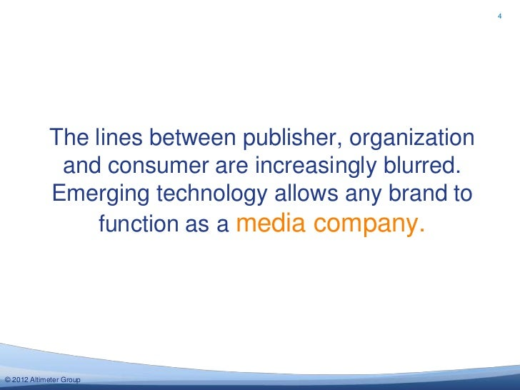 4            The lines between publisher, organization             and consumer are increasingly blurred.            Emerg...