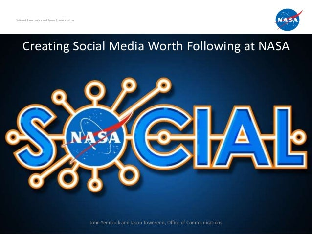 National Aeronautics and Space Administration     Creating Social Media Worth Following at NASA                           ...