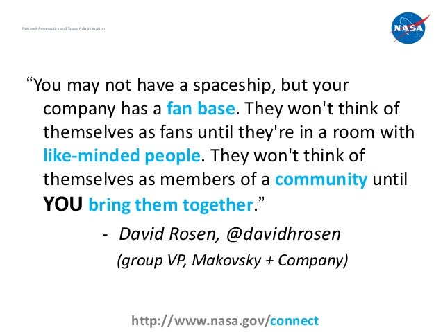 "National Aeronautics and Space Administration  ""You may not have a spaceship, but your    company has a fan base. They won..."