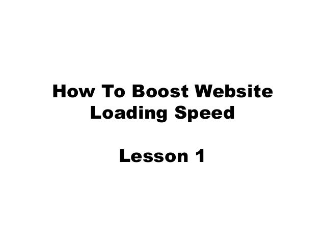 How To Boost Website Loading Speed Lesson 1