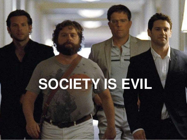 SOCIETY IS EVIL
