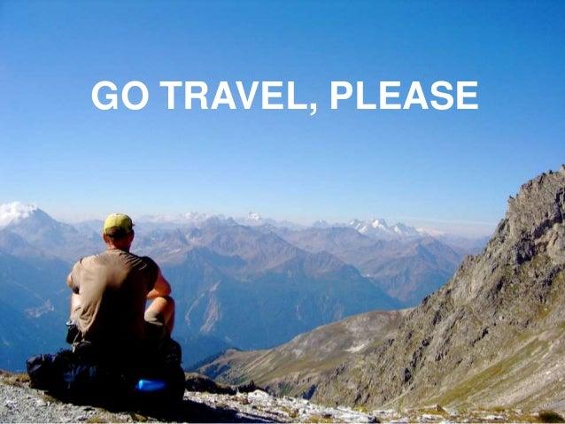 GO TRAVEL, PLEASE